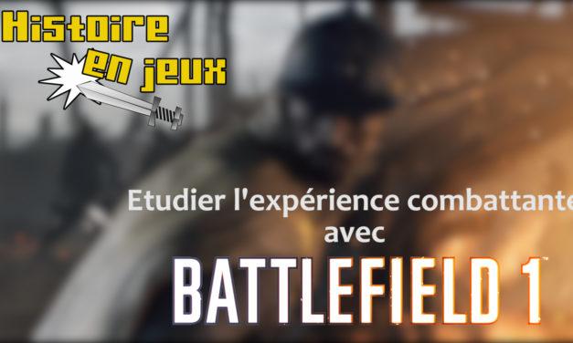 [MàJ] Utiliser le jeu Battlefield 1 pour étudier la Première Guerre mondiale en 3e