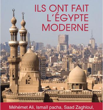 Les Rendez-vous de l'histoire du monde arabe #4 – Ils ont fait l'Egypte moderne