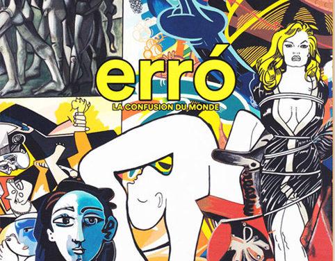Exposition Erró «la confusion du monde», Espace Rebeyrolle (87)