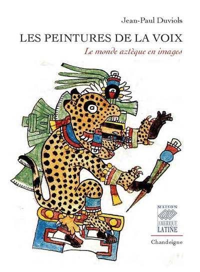 Le monde aztèque en images