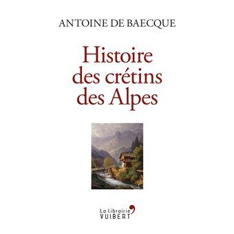 Crétins des Alpes, regard inédit sur un phénomène inconnu