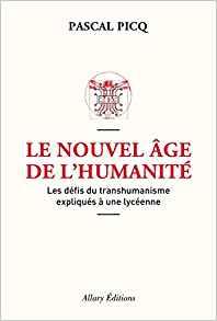 Le nouvel âge de l'humanité : les défis du transhumanisme.