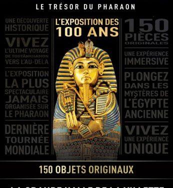 Exposition : Toutânkhamon – Le Trésor du Pharaon