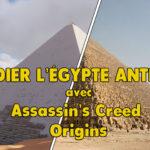 Étudier l'Égypte antique en 6e avec Assassin's Creed Origins
