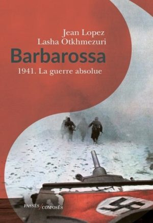 « Barbarossa, guerre absolue »