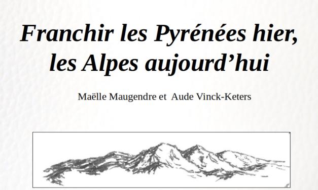 Franchir les Pyrénées hier, les Alpes aujourd'hui