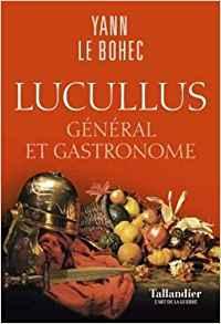 Lucullus, général et gastronome