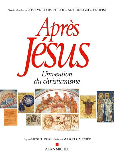Après Jésus, l'invention du christianisme