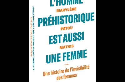Image illustrant l'article CarreL_hommeprehistoriqueestaussiunefemme_1024x1024 de Les Clionautes