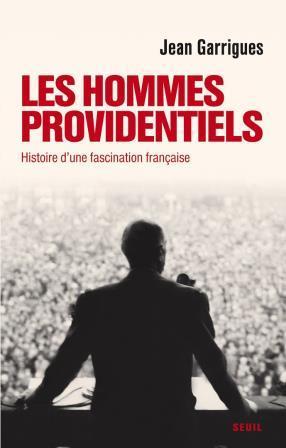 Les hommes providentiels, une passion française