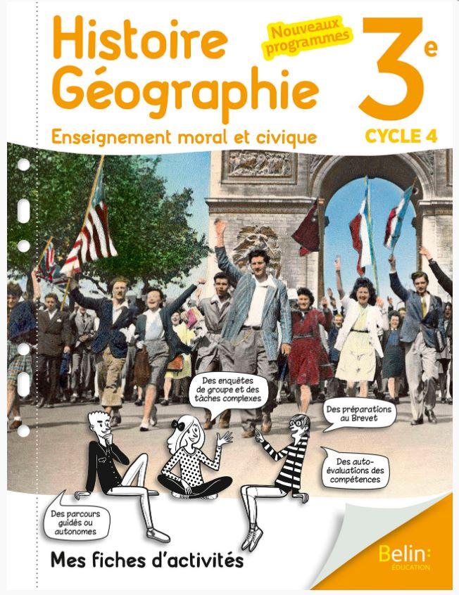 Histoire Géographie EMC 3e 2017 Mes fiches d'activités Éditeur : Belin