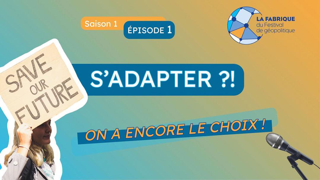 Introduction au thème 2021 du festival de géopolitique de Grenoble «S'adapter ?»
