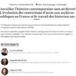 Travailler l'histoire contemporaine sans archives ? L'évolution des restrictions d'accès aux archives publiques en France et le travail des historien.nes