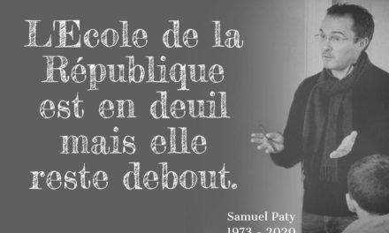 Samuel PATY - L'école de la république est toujours en deuil mais elle reste debout !