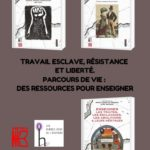 Travail esclave, résistance et liberté. Parcours de vie : des ressources pour enseigner