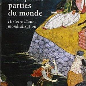 """""""Les quatre parties du monde, histoire d'une mondialisation"""", éd. La Martinière, 2004, réédition Poche, 2006"""